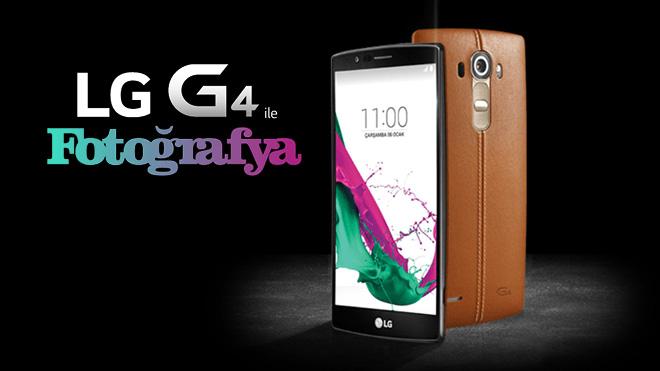 lg-g4-ile-fotografya