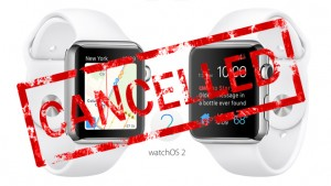watch-os-2-cancelled
