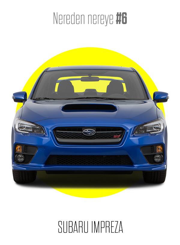 Nereden Nereye #6: Subaru Impreza