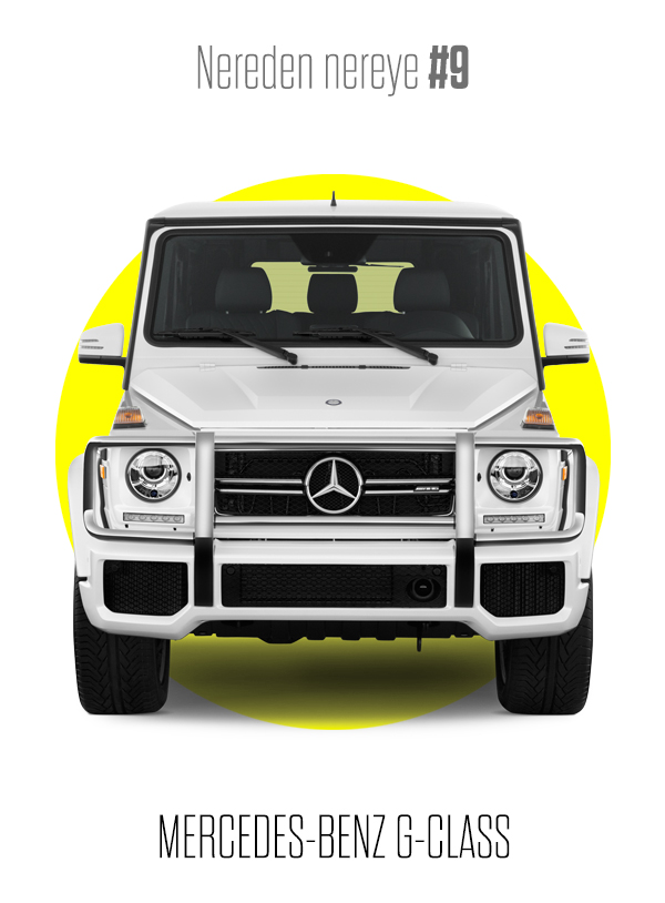 Nereden Nereye #9: Mercedes-Benz G-Class