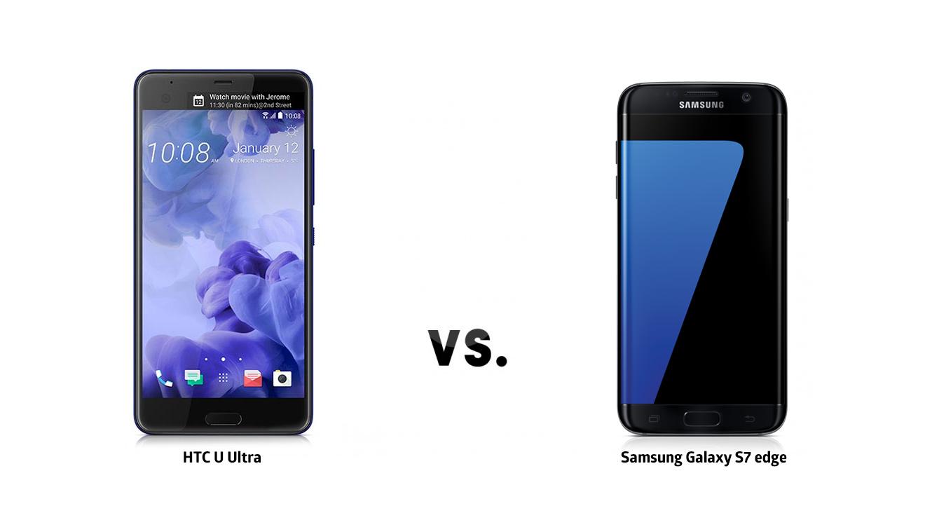 HTC U Ultra ve Samsung Galaxy S7 edge karşılaştırması