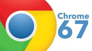 Google Chrome 67