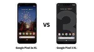 google pixel 3 xl ve google pixel 3a xl