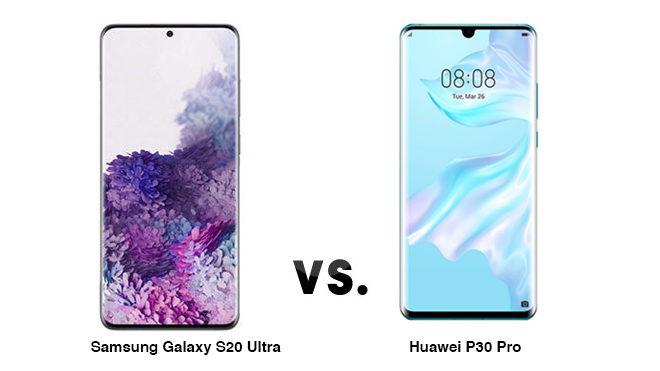 Samsung Galaxy S20 Ultra Huawei P30 Pro