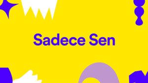 Spotify Sadece Sen